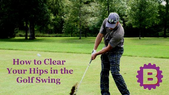 Not Clearing Hips In Golf Swing - Clearing Hips In Golf Swing